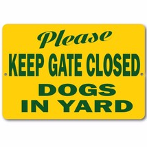 """Please Keep Gate Closed Dogs in Yard Sign 100% Aluminum Brand New 8"""" x 1... - $15.83"""