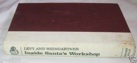 Inside Santa's Workshop: How Toy Inventors Develop,Sell, and Cash in on Their...