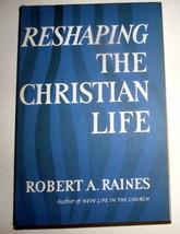 Reshaping the Christian Life Robert Raines Church Bible Pastor HBDJ 1964... - $15.83