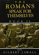 The Romans Speak for Themselves, Book 2 [Paperback] [Jan 01, 1989] Gilbe... - $5.92