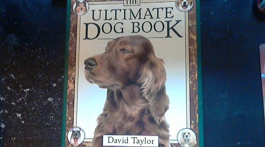 The Ultimate Dog Book By David Taylor (1990 Hardcover)
