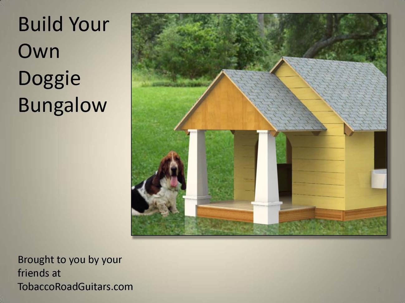 Dog house bungalow plans and instructions dog houses for Build your own bungalow