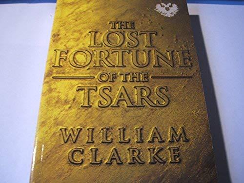 The Lost Fortune Of The Tsars [Paperback] William Clarke