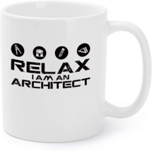 Relax I'm An Architect - Funny Architect Coffee Mug - $16.95