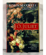 O, Juliet by Robin Maxwell - $8.00
