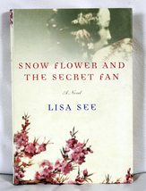 Snow Flower and The Secret Fan by Lisa See - $8.00