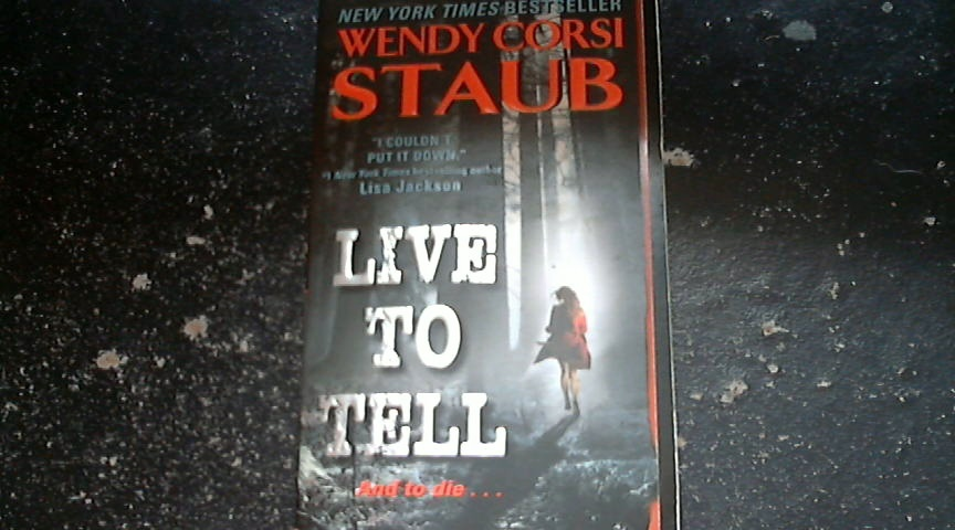 Live To Tell By Wendy Corsi Staub (2010 paperback)