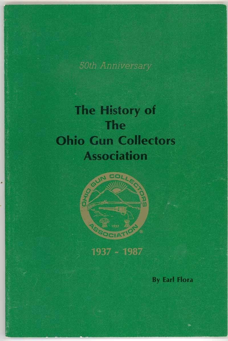 Primary image for History Ohio Gun Collectors Association Flora book antique arms sporting