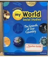 My World Social Studies The Growth of Our Country (Spiral Bound) Teacher... - $299.77