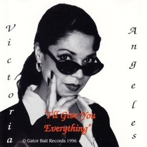 VICTORIA ANGELES - I'LL GIVE YOU EVERYTHING (ORIGINAL RELEASE) U.S. CD-S... - $25.95