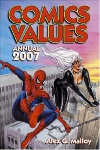 Comics Values Annual 2007 by Alex Malloy; Stuart W. Wells III; Robert J. Sodaro