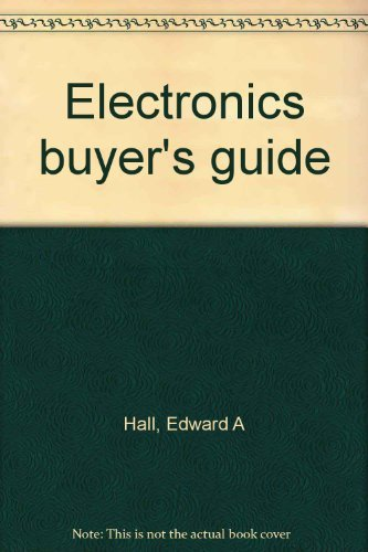 Electronics Buyer's Guide by Hall, Edward A