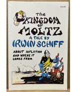 The Kingdom of Moltz: A Tale by Irwin Schiff (Paperback, 0930374029) - $70.00