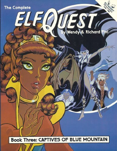 Complete Elfquest: Captives of Blue Mountain,  Vol. 3 by Wendy & Richard Pini