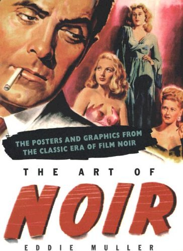 Primary image for The Art Of Noir: The Posters and Graphics from The Classic Era of Film Noir Mull