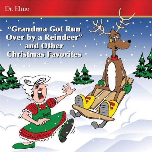 Grandma Got Run Over By a Reindeer [Audio CD] Dr. Elmo