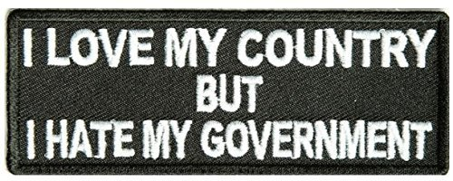 I Love My Country Hate My Government Patch - 4x1.5 inch