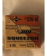 15 NEW Old Stock KEARNEY Squeezon 326-81 D  Die Compression Connectors  ... - $59.99