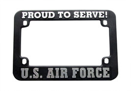 U.S. Air Force Proud To Serve Motorcycle License Plate Frame - $8.88