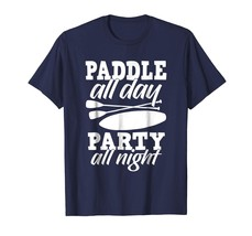 Dad Shirts -  Paddle All Day Party All Night Funny Paddling Surfing Shir... - $19.95+