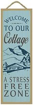 Welcome to our cottage. A stress free zone. Primitive Wood Plaque - $14.99