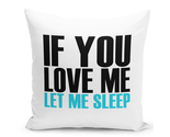 "Throw Pillow If You Love Me Let Me Sleep Couples Funny Pillow 16"" Stuffed Decora"