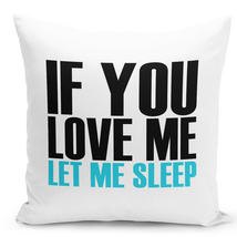 "Throw Pillow If You Love Me Let Me Sleep Couples Funny Pillow 16"" Stuffe... - £22.87 GBP"