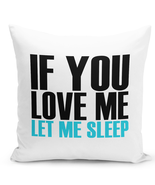 "Throw Pillow If You Love Me Let Me Sleep Couples Funny Pillow 16"" Stuffe... - £22.36 GBP"