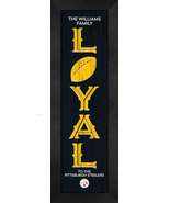 """Personalized Pittsburgh Steelers """"Loyal""""- 8x24 Textured Look Framed Print - $39.95"""