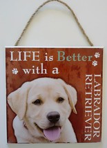 DOG LOVER PLAQUE Life is Better with a Labrador Retriever 8x8 Wood Pet Wall Art