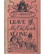 World War II: Leave My Old Morale Alone By A. P. Herbert ~ Hardcover DJ ... - $15.99