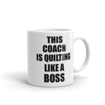 This Coach Is Quilting Like A Boss Funny Gift Idea Coffee Mug - $17.97