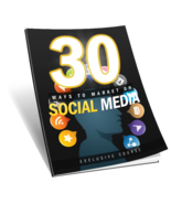 30 Ways To Market On Social Media: Exclusive Course - $2.99