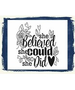 She Believed She Could So She Did Enthusiasm Inspirational Sign sp3250 - $8.86