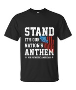 I Stand For Our National Anthem American Flag T-Shirt Proud Veteran T-Sh... - $19.95+