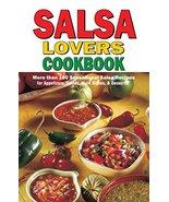 Salsa Lovers Cookbook: More Than 180 Sensational Salsa Recipes for Appet... - $1.98