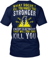 Electrician Makes You Stronger... - What Doesn't Kill Hanes Tagless Tee T-Shirt - $24.00