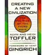 Creating a New Civilization: The Politics of the Third Wave Alvin Toffle... - $6.26