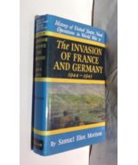 BOOK -- THE INVASION OF FRANCE AND GERMANY, 1944-1945 by Samuel Eliot Mo... - $19.50