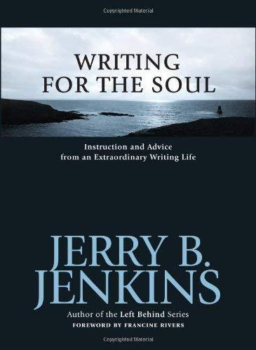 Writing for the Soul: Instruction and Advice from an Extraordinary Writing Life