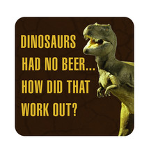 Dinosaurs Had No Beer..How Did That Work Out Pool Party Decor Patio Sign Plaque - $53.15+