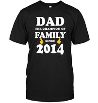 Proud Dad Shirt The Champion Of Family Since 2014 Gifts - $17.99+