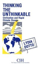 Thinking the Unthinkable: Civilization and Rapid Climate Change (Calgary... - $19.80