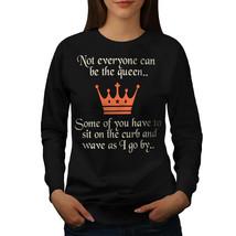 Queen Slogan Jumper Funny Saying Women Sweatshirt - $18.99