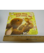 Little One, God Loves You by Amy Warren Hilliker (2016, Children's Board Books) - $8.90