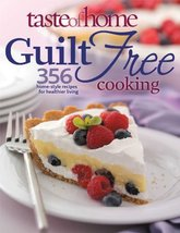 Taste of Home: Guilt Free Cooking: 356 Home Style Recipes for Healthier ... - $6.19