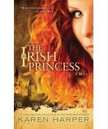 The Irish Princess by Karen Harper (2011, Hardcover) Historical Romance - $6.00
