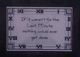 "Cross Stitch Motto Pattern ""Last Minute""  6.25"" x 4.25"" - $5.00"