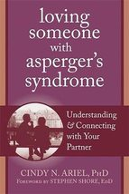 Loving Someone with Asperger's Syndrome: Understanding and Connecting wi... - $8.49