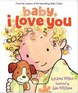Baby, I Love You by Karma Wilson; Sam Williams (CCC) - $4.15
